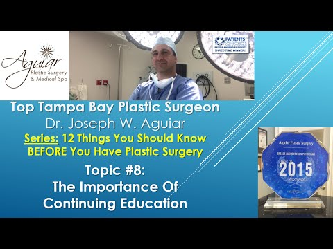 Continuing Education In Plastic Surgery | Tampa FL | 813-658-3600 | Aguiar Plastic Surgery | 33626