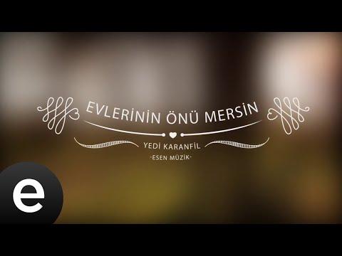 Evlerinin Önü Mersin - Yedi Karanfil (Seven Cloves) - Official Audio
