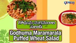 Godhuma Maramarala Puffed Wheat Salad Recipe | Yummy Healthy Kitchen | Express Tv