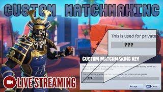 🔴 Public & Private Custom Matchmaking [Fortnite] LIVE