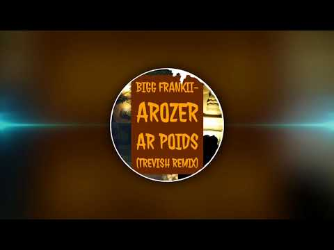 BIGG FRANKII - Arozer Ar Poids (TREVISH Remix) #Moombahton