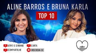 Aline Barros & Bruna Karla ''Top 10'' Só as Melhores
