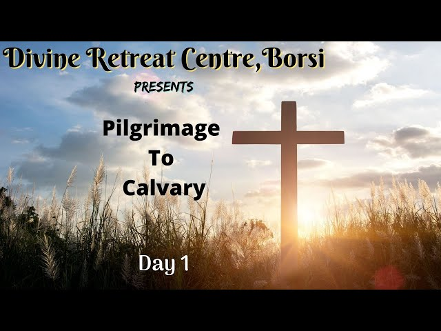 Pilgrimage to Calvary 2021 - Day 1