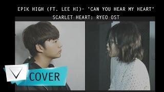 Gambar cover 'Can You Hear My Heart' -Epik High (ft. Lee Hi) –VIETCOVERSQUAD ( Olia Hoàng ft. Woossi )