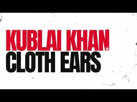 Kublai Khan TX - Cloth Ears Mp3