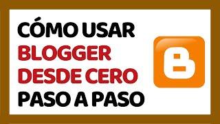 🔴 Cómo Usar Blogger Paso A Paso 2020