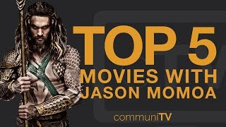 TOP 5: Jason Momoa Movies