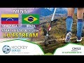 Venezuela v Brazil | 2018 Men's Hockey Series Open | FULL MATCH LIVESTREAM