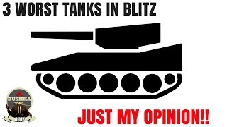 Worst Tanks In Blitz One Mans Opinion World of Tanks Blitz