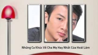 Hoài Lâm/ Những Ca Khúc Về Cha Mẹ Hay Nhất