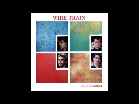 Wire Train - In a Chamber (1984) HQ Audio Full Album