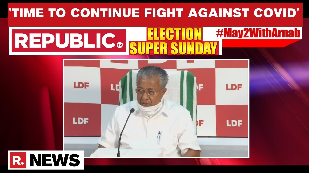 Download Pinarayi Vijayan Briefs On Kerala's COVID-19 Situation After LDF's Victory In Elections