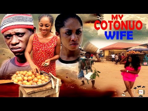 My Cotonou Wife Season 1 - 2017 Latest Nigerian Nollywood Comedy Movie