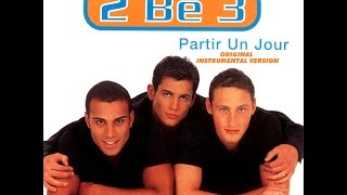 2Be3 / Partir un Jour [Original Instrumental Version]