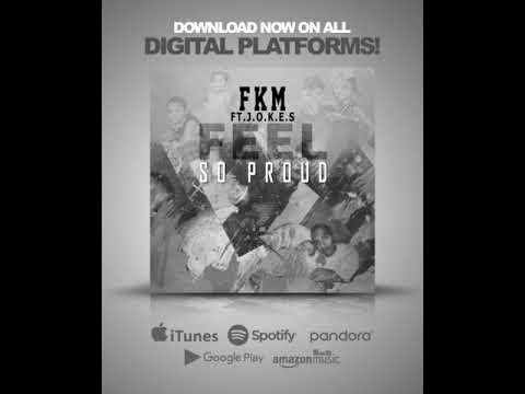 FKM - Feel So Proud featuring J.O.K.E.S.