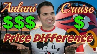 The Price of Aulani VS a Disney Cruise