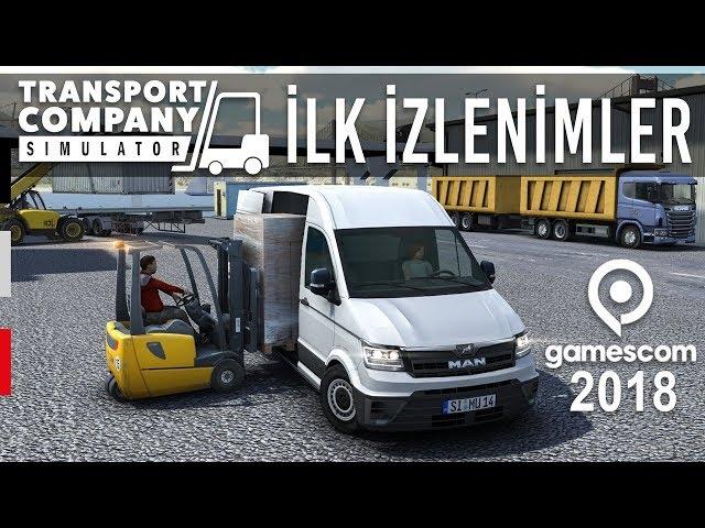 Transport Company Simulator İLK İZLENİMLER | gamescom 2018