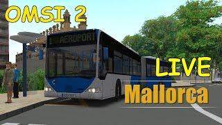 [LIVESTREAM] OMSI 2 Add-On MALLORCA | Mit dem Bus auf Mallorca unterwegs [Beta Version] | Liongamer1