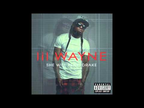 Lil Wayne Feat Drake - SHE WILL **( With MP3 Download )**