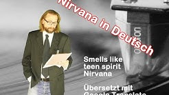 Smells like teen spirit - Nirvana in deutscher Übersetzung
