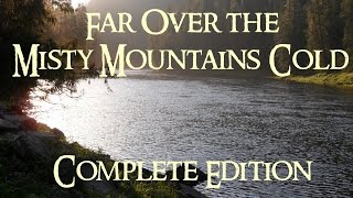 Repeat youtube video The Hobbit - Far Over the Misty Mountains Cold (Complete Edition Cover)