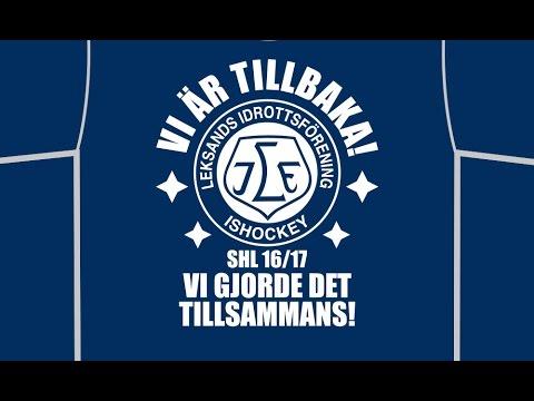Leksands IF - vägen tillbaka till SHL 2016/17 - Hela resan ...