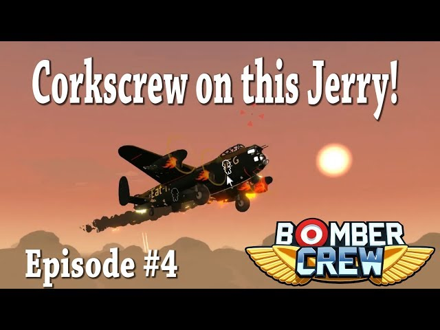 Corkscrew on This! | Bomber Crew |  Episode 4