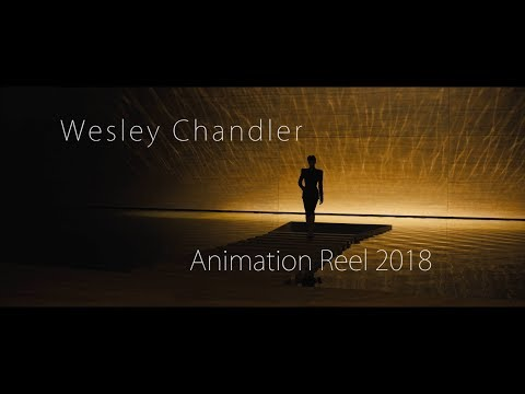 Wesley Chandler Animation Reel 2018