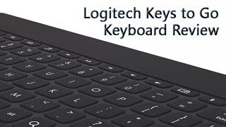 Logitech Keys to Go Keyboard Review