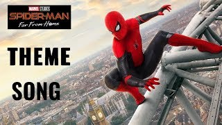 Spider-Man: Far From Home Main Theme Song