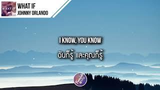 Download แปลเพลง What If - Johnny Orlando ft. Mackenzie Ziegler