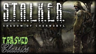 Stalker Shadow of Chernobyl: Trashed Classics