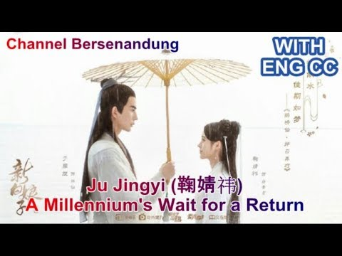Eng/Indo sub The Legend of White Snake Ost - Ju Jingyi (鞠婧祎) A Millennium's Wait for a Return(千年等一回)
