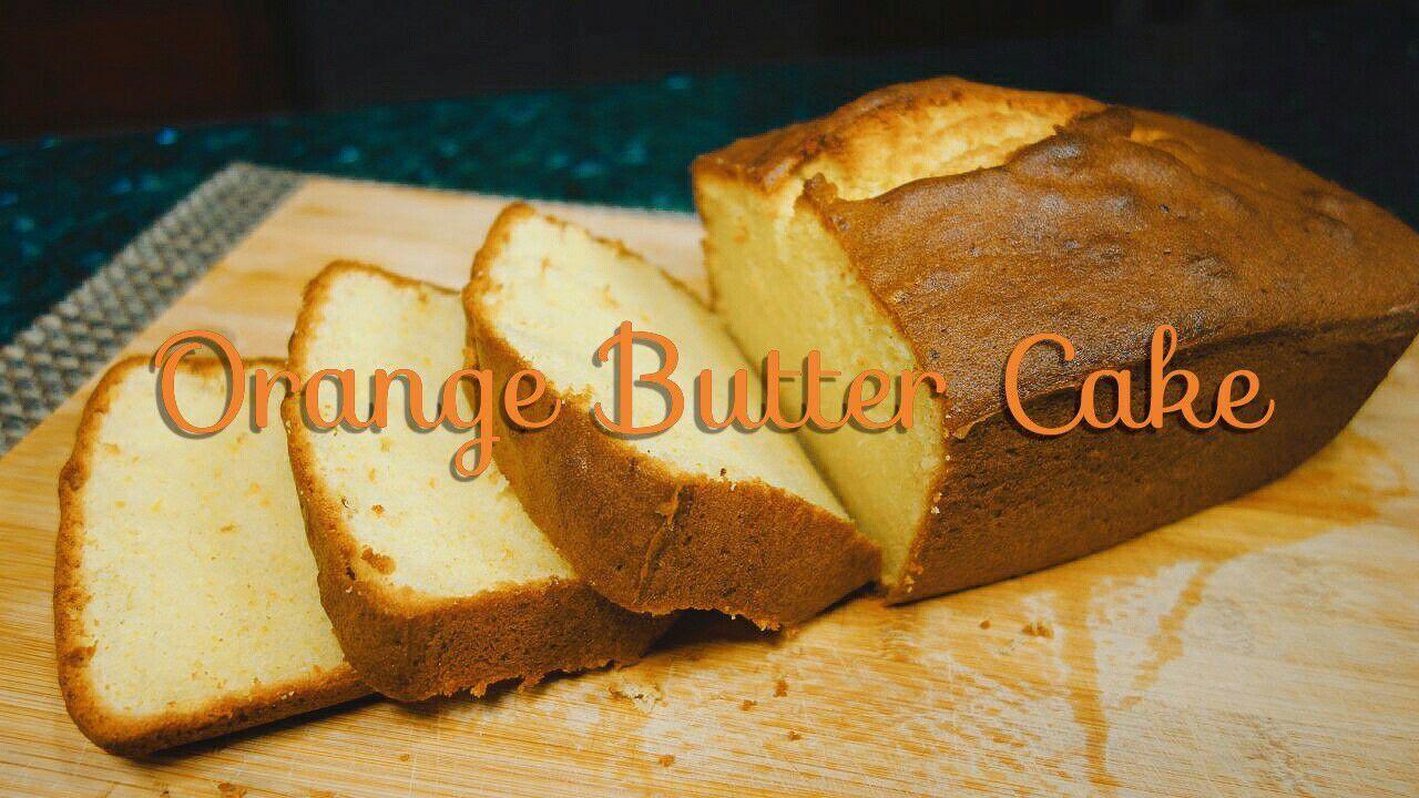 Orange Butter Cake 香橙牛油蛋糕 Youtube
