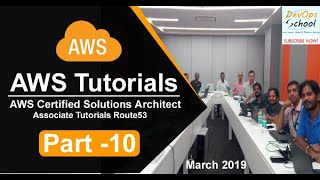 AWS Certified Solutions Architect Associate Tutorials   March 2019   Route53   Part 10
