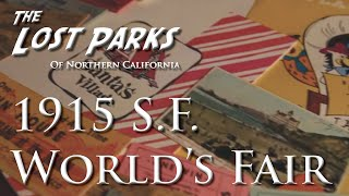 1915 Panama Pacific Exposition - The Lost Parks of Northern California(, 2014-06-15T19:01:07.000Z)