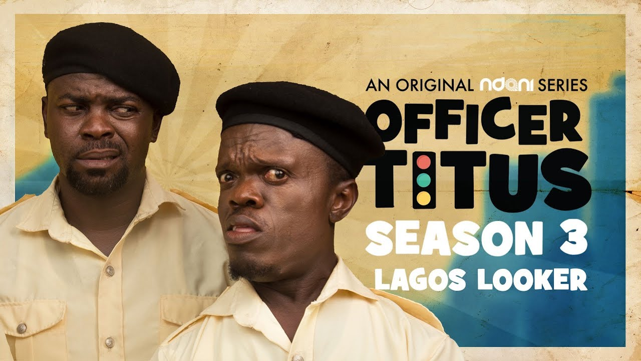 Officer Titus S3E8 : Oga Titus and Officer Odafe Meet a Lagos Looker