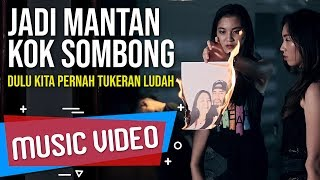 Video ECKO SHOW - Mantan Sombong [ Music Video ] (ft. LIL ZI) download MP3, 3GP, MP4, WEBM, AVI, FLV Juli 2018