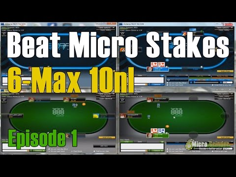 How To Beat MicroStakes 6-Max 10NL - Episode 1