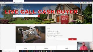 LIVE CALL WITH CASH BUYER USING REDFIN
