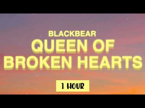 Blackbear - Queen Of Broken Hearts ( 1 Hour )