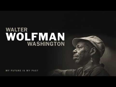 "Walter Wolfman Washington - ""I Don't Want To Be A Lone Ranger"" (Full Album Stream)"