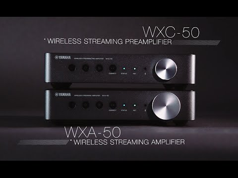 Yamaha MusicCast WXA-50 & WXC-50: Simple & Flexible