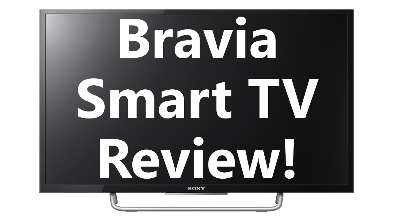 Sony 32 Inch Smart Tv Review Bravia Kdl 32w700c Inc Features Apps Web Browser Youtube