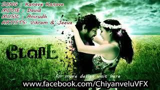 Kanave Kanave   DAVID Tamil Movie songs   ORIGINAL MP3 SONGS   CHIYAAN VIKRAM   JEEVA