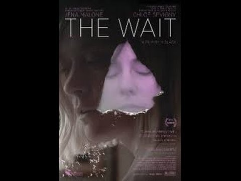 The Wait Director M. Blash Jena Malone, Chloë Sevigny, Luke Grimes
