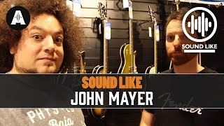 Sound Like John Mayer Without Busting The Bank – Rabea Massaad and Matt Hornby