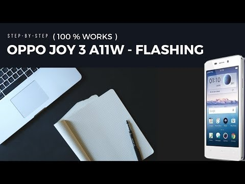 oppo-joy-3-a11w---flashing-|-step-by-step-|-100%-works