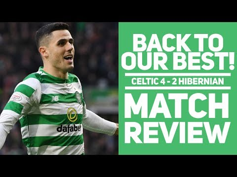 BACK TO OUR BEST? | CELTIC 4-2 HIBS | MATCH REVIEW!