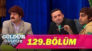 Güldür Güldür Show 129.Bölüm (Tek Parça Full HD)